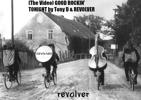 (The Video) GOOD ROCKIN' TONIGHT by Tony D & REVOLVER, by Tony D & REVOLVER on OurStage