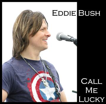 Call Me Lucky, by Eddie Bush on OurStage