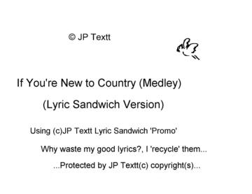 If You're New to Country (Lyric Sandwich Version)(c)JP   Textt  , by JP Textt (c) on OurStage
