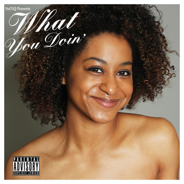 What You Doin', by NoTiQ on OurStage