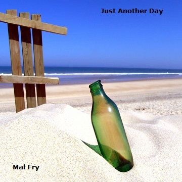 Just Another Day, by Mal Fry on OurStage