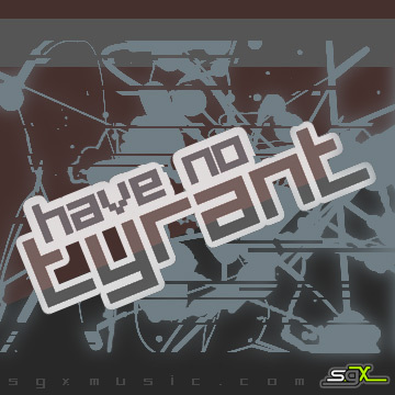 Have No Tyrant, by sgx on OurStage
