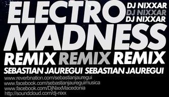 Electro Madness, by Nixxar ft. Sebastian Jauregui on OurStage