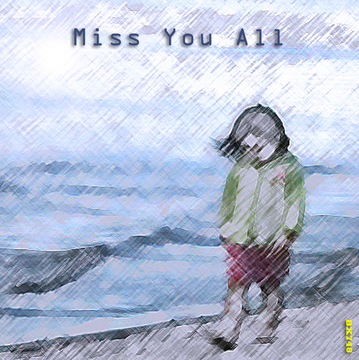 Miss You All, by BX748 on OurStage