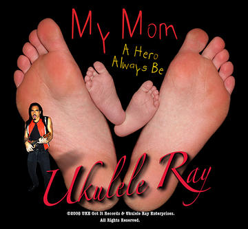 My Mom - A Mother's Day Tribute Song, by Ukulele Ray on OurStage