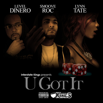 U Got It, by Smoove Roc & Level Dinero ft Lynn Tate on OurStage