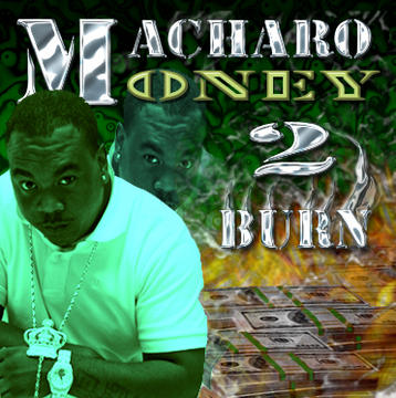 Money 2 Burn, by Macharo on OurStage