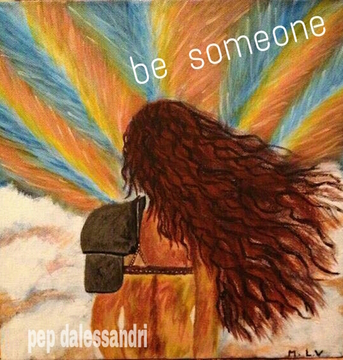Be Someone, by Pep Dalessandri on OurStage