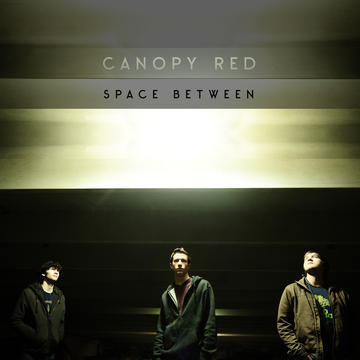 Space Between, by Canopy Red on OurStage