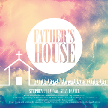 Father's House feat Sean Daniel, by Stephen John on OurStage