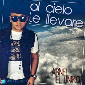 Al Cielo Te Llevare, by Arnel El Uniko on OurStage