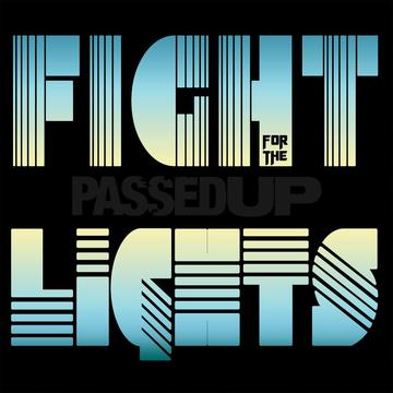 Fight for the Lights, by Passed Up on OurStage