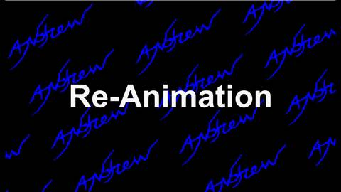 Re-Animation (remixed) , by Andrew on OurStage