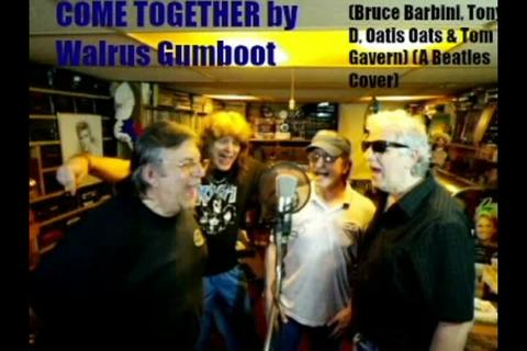 (The Video) Come Together by Walrus Gumboot (BRUCE BARBINI,TONY D, OATIS OATS (J, by Walrus Gumboot (BRUCE BARBINI,TONY D, OATIS OATS (JOE TONA),& TOM GAVERN) on OurStage
