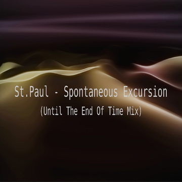 Spontaneous Excursion (Until The End Of Time Mix), by St.Paul on OurStage