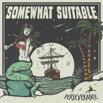 Perseverance (feat. Roger Lima), by Somewhat Suitable on OurStage