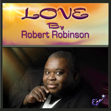 Love, by Robert Robinson on OurStage