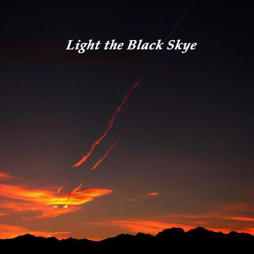 These sacred Days, by Light the Black Skye on OurStage