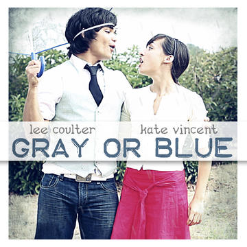 Gray or Blue, by Lee Coulter with Kate Vincent on OurStage