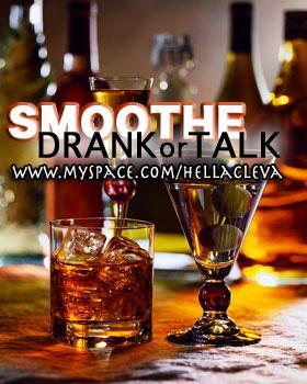 Drank or Talk, by Smoothe ft. Presha and Pobleetoe on OurStage