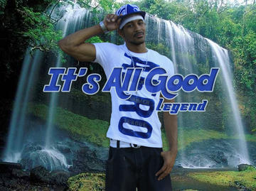 It's All Good, by Legend on OurStage