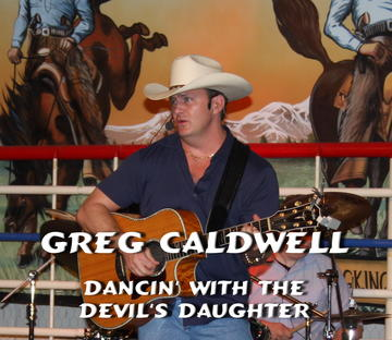 DANCIN' WITH THE DEVIL'S DAUGHTER, by GREG CALDWELL on OurStage