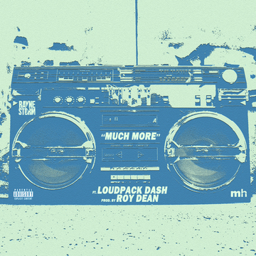 Much More ft. Loudpack Dash, by Rayne Storm on OurStage