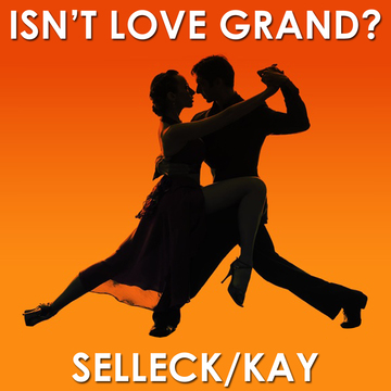 Isn't Love Grand, by Selleck/Kay on OurStage
