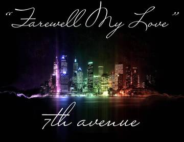 Farewell My Love, by 7TH AVENUE on OurStage