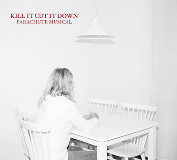Kill It Cut it Down, by Parachute Musical on OurStage
