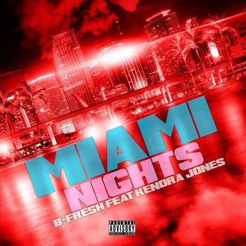 Miami NIghts, by B-Fresh on OurStage