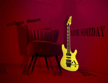 Maybe Someday, by volkan dogan on OurStage