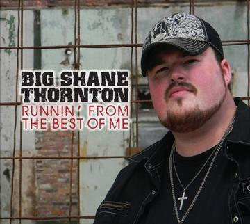 RUNNIN' FROM THE BEST OF ME, by BIG SHANE THORNTON on OurStage