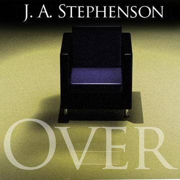 Over (again), by John A Stephenson on OurStage