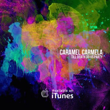 Till Death Do Us Party - Caramel Carmela (Official Video), by Caramel Carmela on OurStage