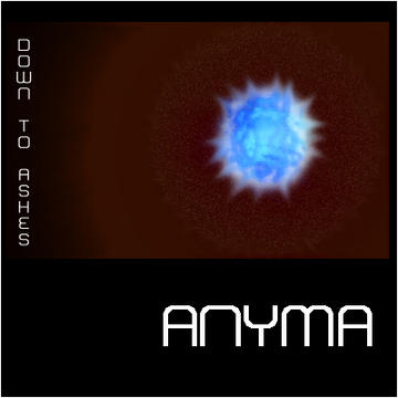 Down to ashes, by Anyma on OurStage