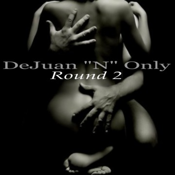 Round 2, by DeJuan