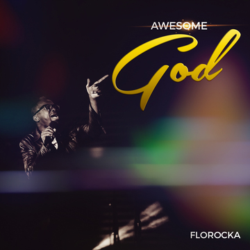 Awesome God, by FLOROCKA on OurStage