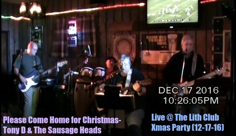 Please Come Home for Christmas-Tony D & The Sausage Heads Live @ The Lith Club X, by Tony D & The Sausage Heads on OurStage