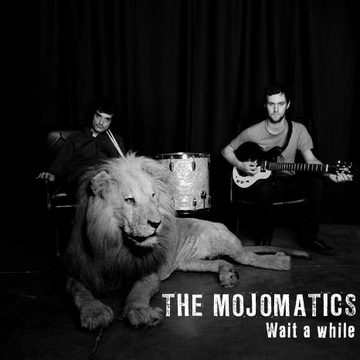 WAIT A WHILE, by THE MOJOMATICS on OurStage