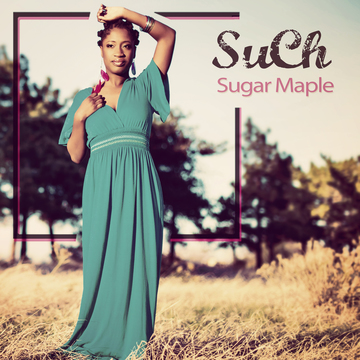 Sugar Maple, by SuCh on OurStage