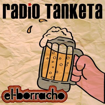 El Borracho, by Radio Tanketa on OurStage