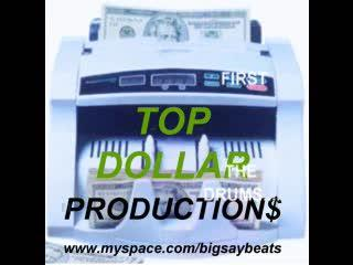 BIG SAY-MAKING A BEAT, by Top Dollar Productions on OurStage