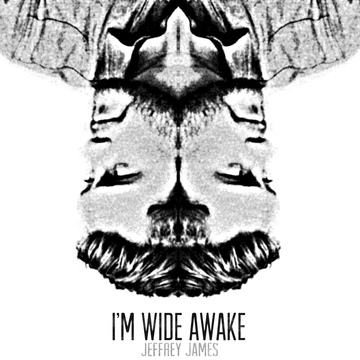 I'm Wide Awake, by Jeffrey James on OurStage