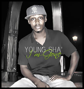 Young Sha' - I'm Gone, by Young Sha' on OurStage