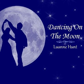 Dancing On The Moon, by Luanne Hunt on OurStage