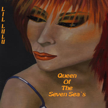 Queen Of The Seven Sea`s, by Lil Lulu on OurStage