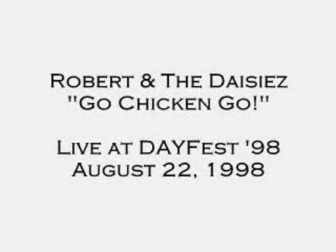 Go Chicken Go! (live), by Robert and The Daisiez on OurStage