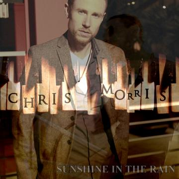 SUNSHINE IN THE RAIN, by Chris Morris on OurStage