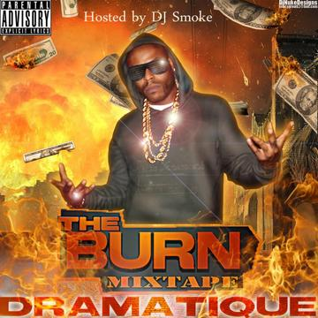 The Burn Mixtape - Promo Ad 1, by DraMatiQue on OurStage